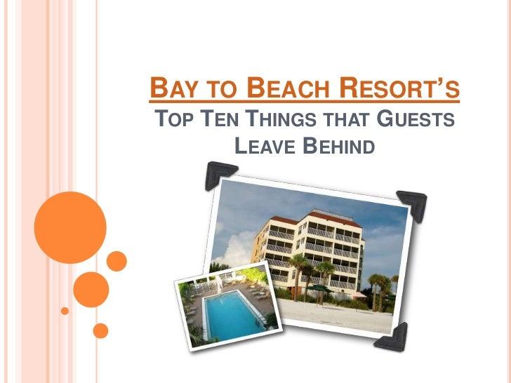 Bay to Beach Resort's Top Ten Things that Guests Leave Behind<br />