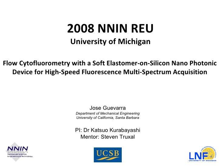 2008 NNIN REU University of Michigan Flow Cytofluorometry with a Soft Elastomer-on-Silicon Nano Photonic Device for High-S...
