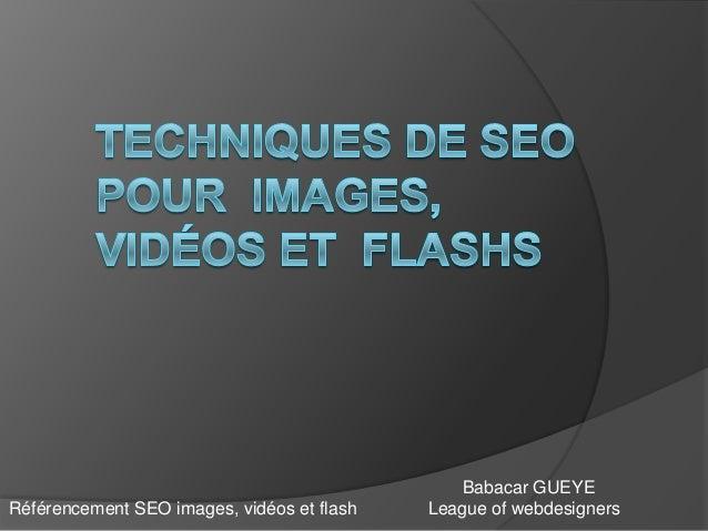 Babacar GUEYE League of webdesignersRéférencement SEO images, vidéos et flash