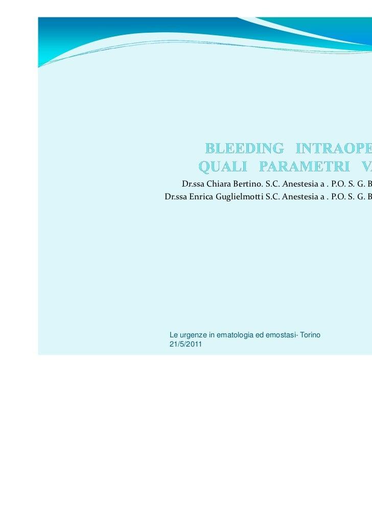 Dr.ssa Chiara Bertino. S.C. Anestesia a . P.O. S. G. Bosco A.S.L. 2- TorinoDr.ssa Enrica Guglielmotti S.C. Anestesia a . P...