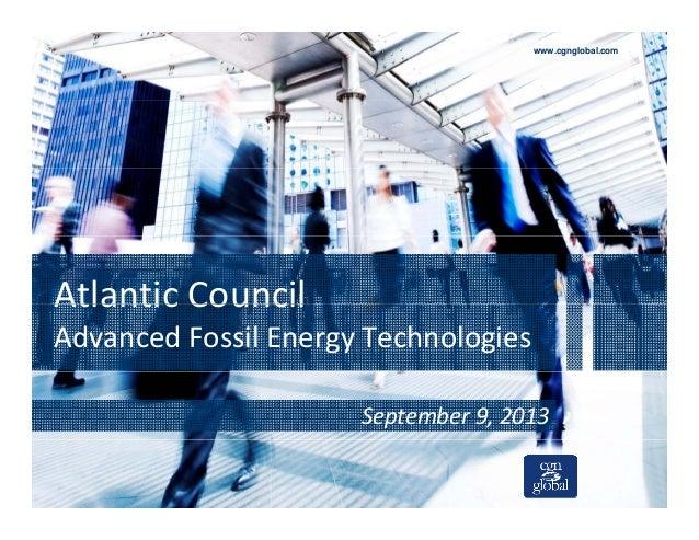 www.cgnglobal.com Atlantic CouncilAtlanticCouncil AdvancedFossilEnergyTechnologies September9,2013