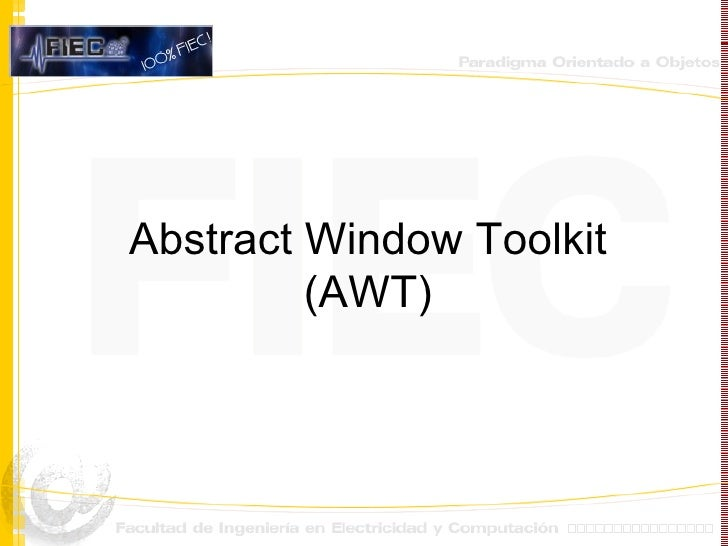 Abstract Window Toolkit (AWT)