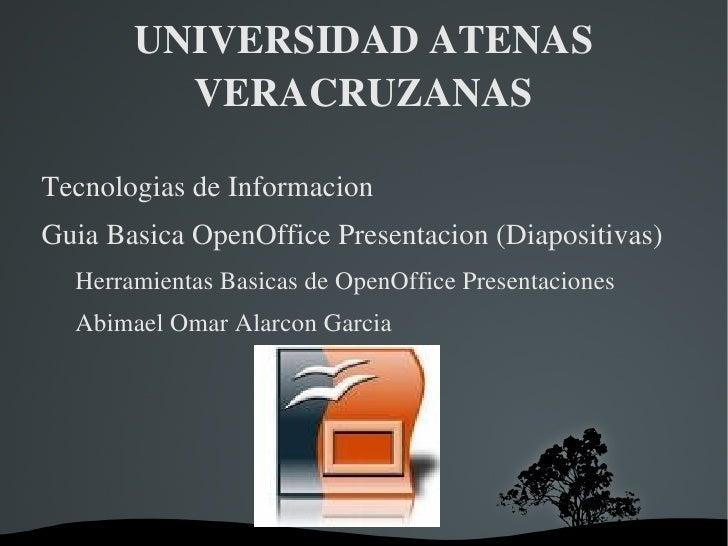 UNIVERSIDAD ATENAS VERACRUZANAS <ul><li>Tecnologias de Informacion