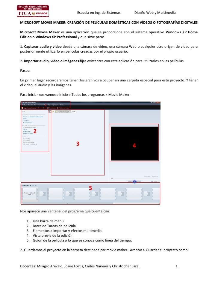 Escuela en Ing. de Sistemas          Diseño Web y Multimedia I  MICROSOFT MOVIE MAKER: CREACIÓN DE PELÍCULAS DOMÉSTICAS CO...
