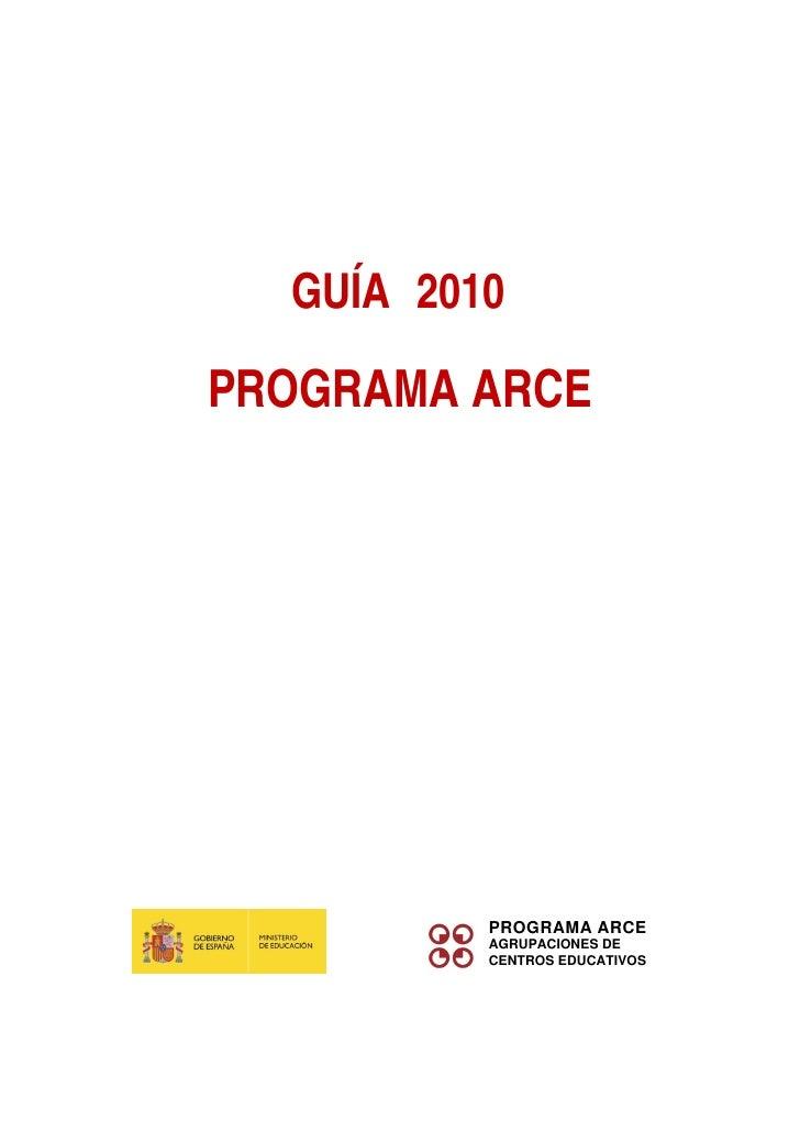GUÍA 2010  PROGRAMA ARCE               PROGRAMA ARCE           AGRUPACIONES DE           CENTROS EDUCATIVOS