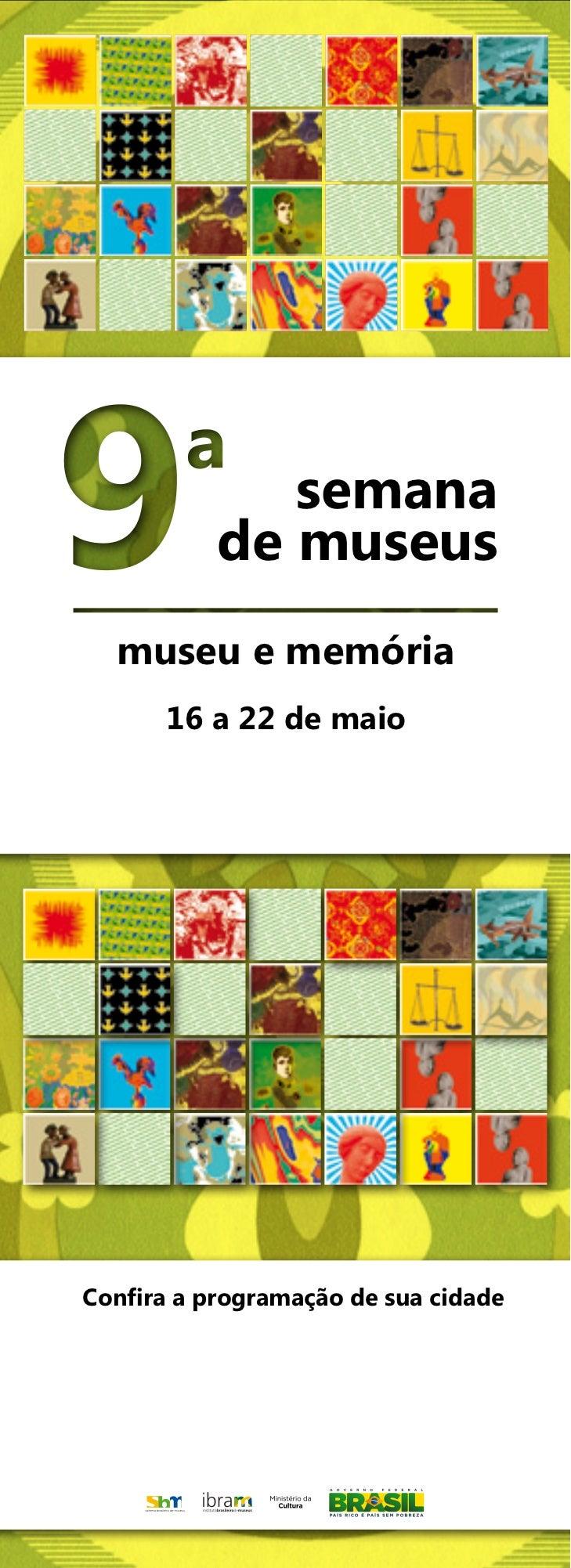 semana           de museus  museu e memória      16 a 22 de maioConfira a programação de sua cidade