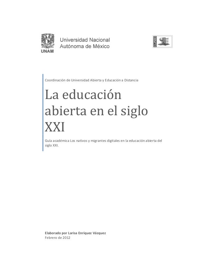 Coordinación de Universidad Abierta y Educación a DistanciaLa educaciónabierta en el sigloXXIGuía académica Los nativos y ...