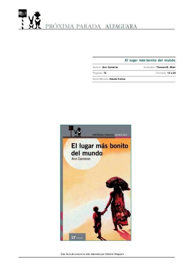 El lugar más bonito del mundo Autora: Ann Camerón Ilustrador: Thomas B. Allen Páginas: 72 Formato: 12 x 20 Serie Morada: D...