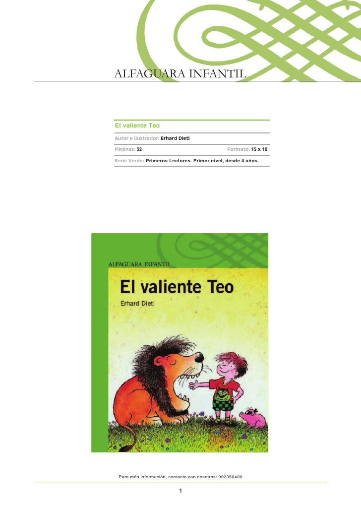 ALFAGUARA INFANTIL   El valiente Teo  Autor e ilustrador: Erhard Dietl  Páginas: 32                                     Fo...