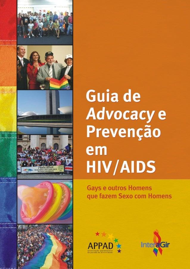 aaGir Guia de Advocacy e Prevenção em HIV/AIDS Gays e outros Homens que fazem Sexo com Homens Realização: Financiamento: P...
