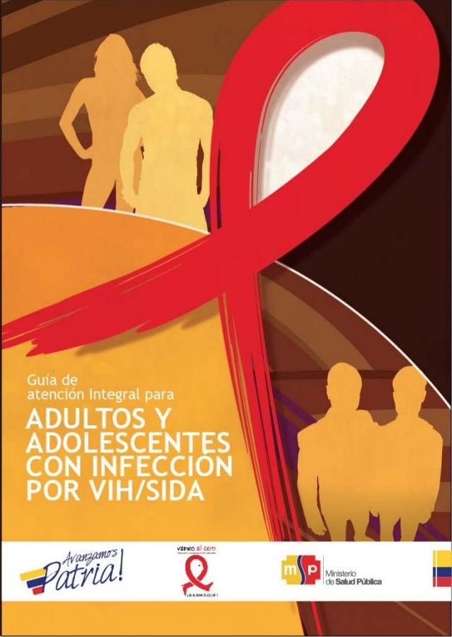 Guía de atención integral para  ADULTOS Y ADOLESCENTES CON INFECCIÓN POR VIH/SIDA