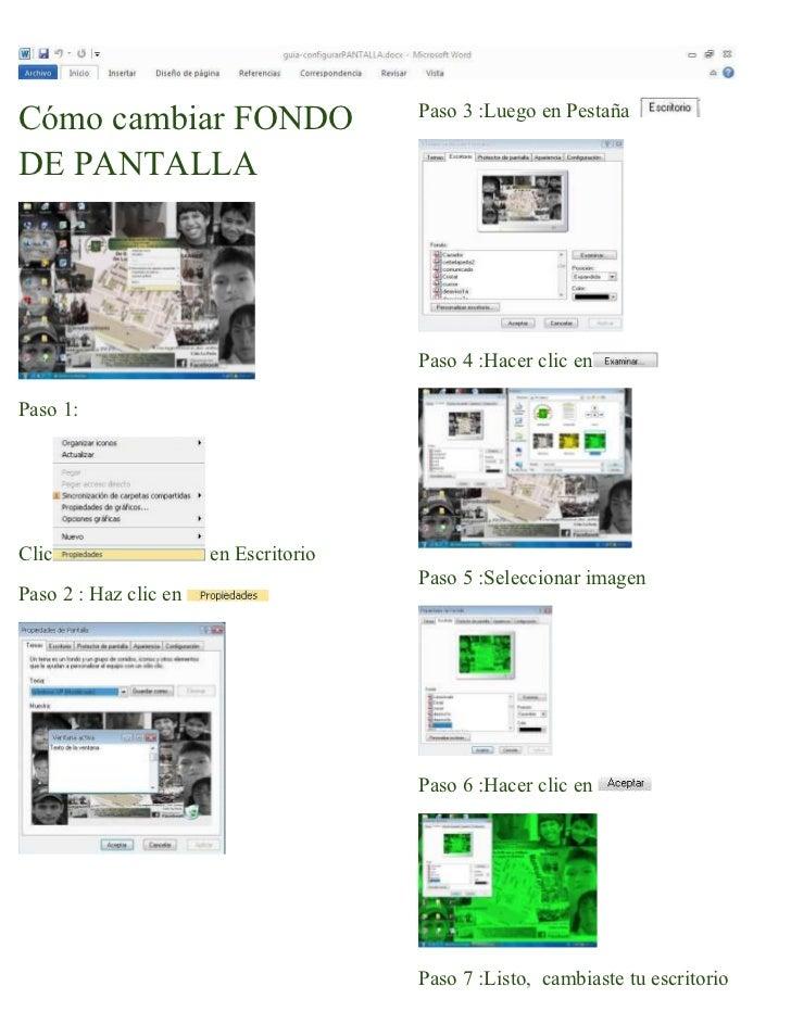 Cómo cambiar FONDO DE PANTALLA<br />Paso 1:<br />Clic   en Escritorio<br />Paso 2 : Haz clic en <br />Paso 3 : Luego en Pe...