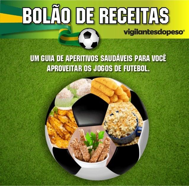 bolão de receitas Um guia de aperitivos saudáveis para você aproveitar os jogos de futebol.