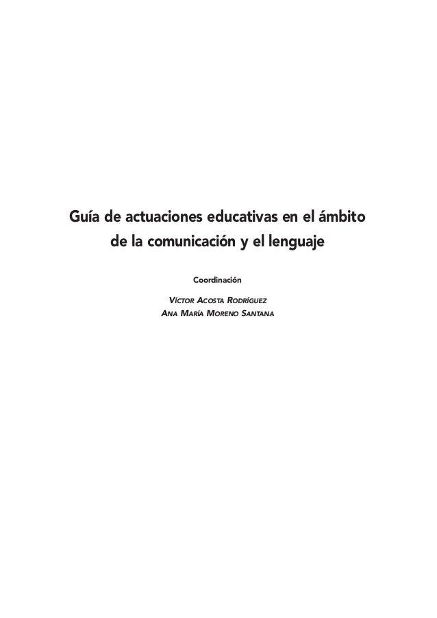 Guía de actuaciones educativas en el ámbito     de la comunicación y el lenguaje                   Coordinación           ...