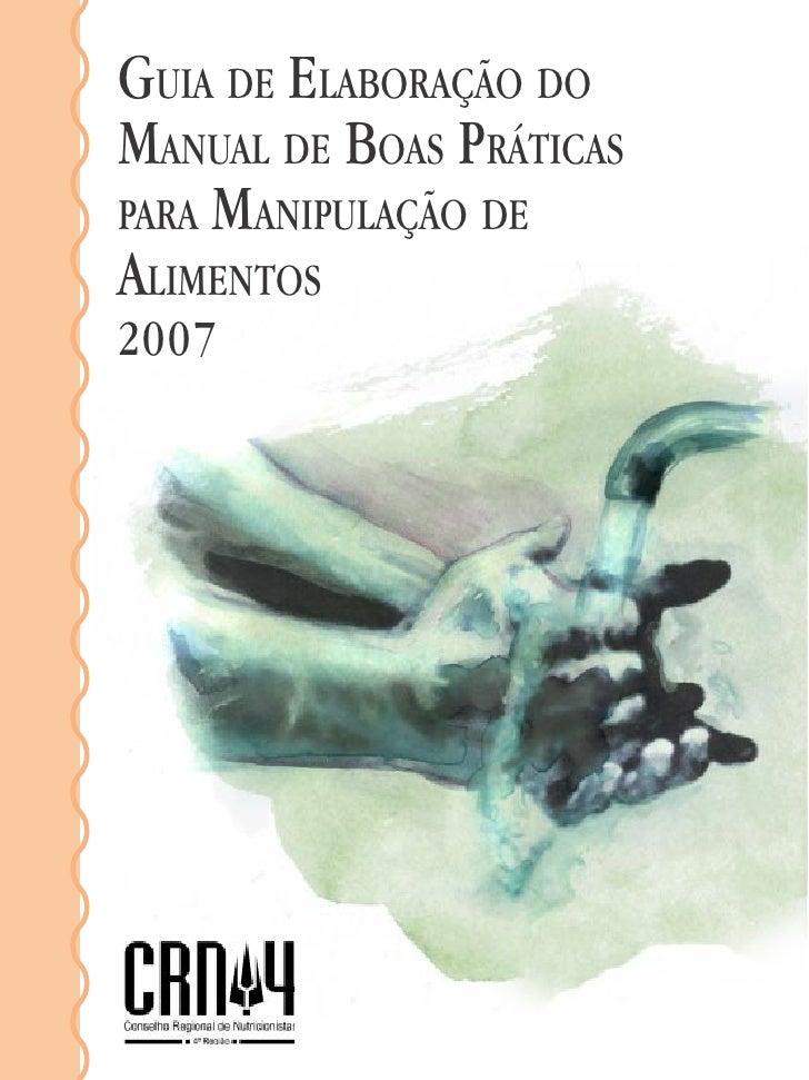 Guia de Elaboração doManual de Boas Práticaspara Manipulação deAlimentos2007