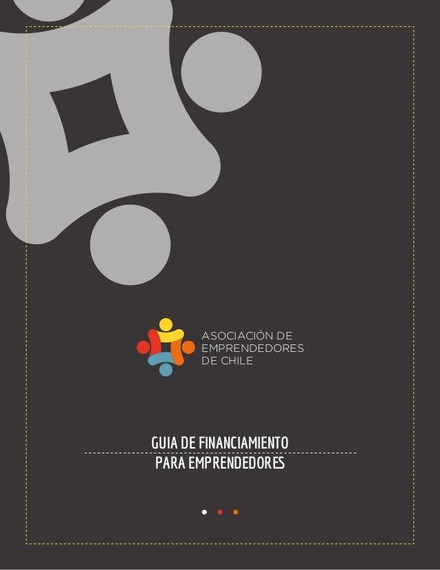 GUIA DE FINANCIAMIENTO PARA EMPRENDEDORES DE CHILE ASOCIACIÓN DE EMPRENDEDORES