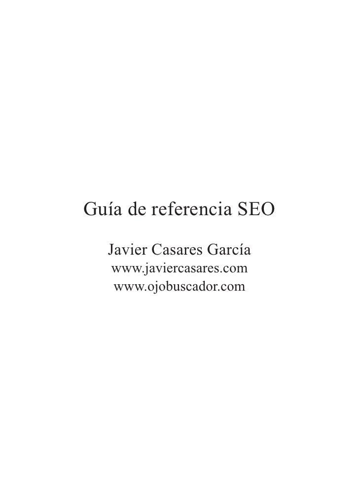 Guía de referencia SEO   Javier Casares García    www.javiercasares.com    www.ojobuscador.com