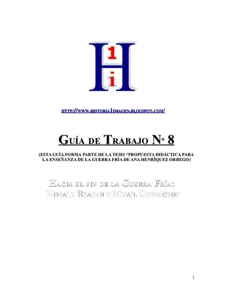 """HTTP://WWW.HISTORIA1IMAGEN.BLOGSPOT.COM/            GUÍA DE TRABAJO Nº 8 (ESTA GUÍA FORMA PARTE DE LA TESIS """"PROPUESTA DID..."""