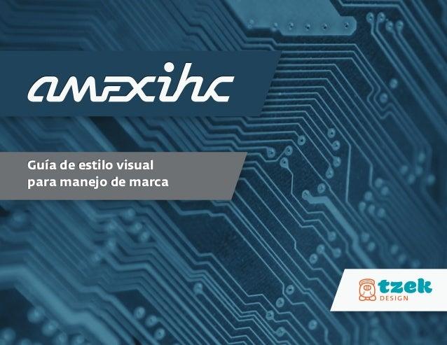 Manual de Identidad Visual para AmexIHC: Asociación Mexicana para la Interacción Humano-Computadora