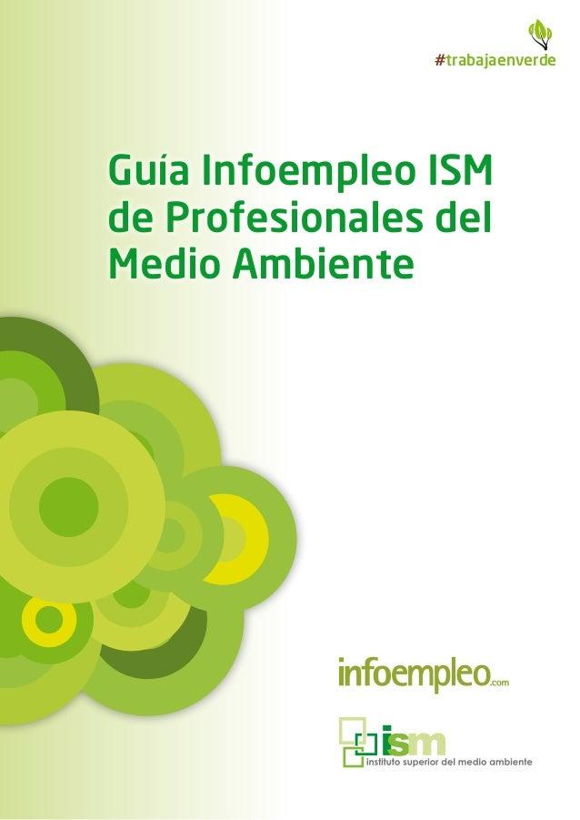 #trabajaenverdeGuía Infoempleo ISMde Profesionales delMedio Ambiente