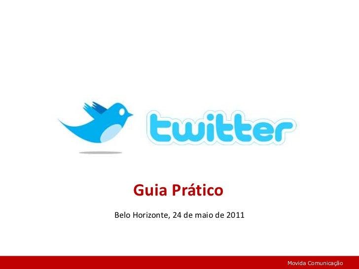 Guia Prático<br />Belo Horizonte, 24 de maio de 2011 <br />Movida Comunicação<br />