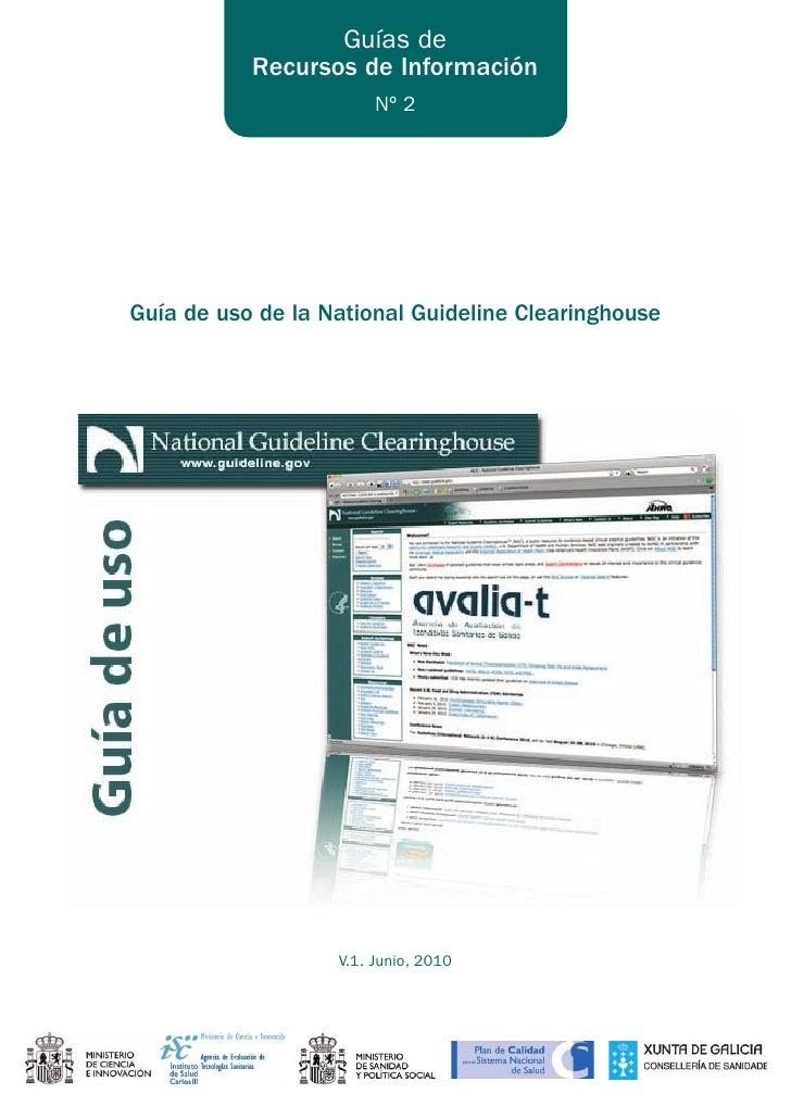 Guías de            Recursos de Información                         Nº 2     Guía de uso de la National Guideline Clearing...