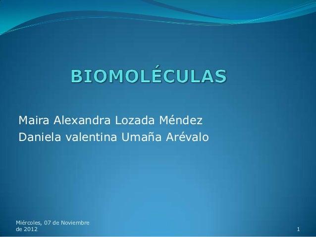 Maira Alexandra Lozada MéndezDaniela valentina Umaña ArévaloMiércoles, 07 de Noviembrede 2012                           1