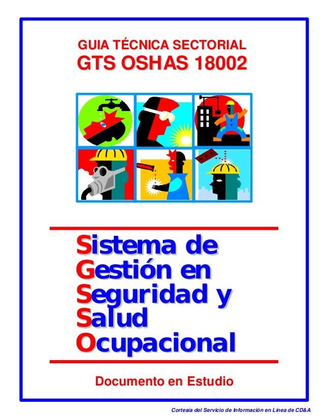 GUIA TÉCNICA SECTORIALGTS OSHAS 18002Sistema deGestión enSeguridad ySaludOcupacional  Documento en Estudio             Cor...