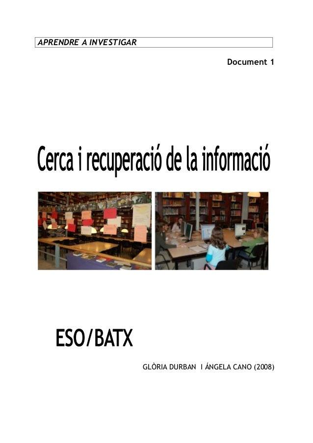 APRENDRE A INVESTIGAR Document 1  GLÒRIA DURBAN I ÁNGELA CANO (2008)