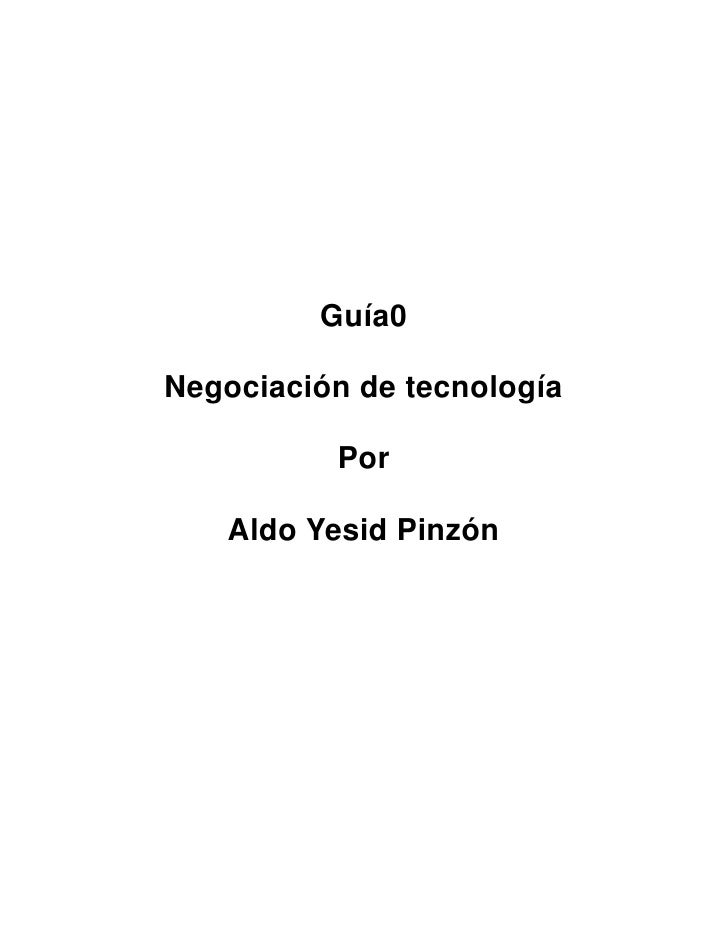 Guía0Negociación de tecnología          Por   Aldo Yesid Pinzón