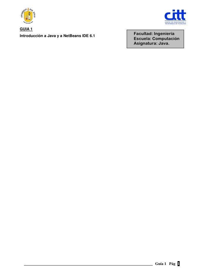 GUIA 1Introducción a Java y a NetBeans IDE 6.1   Facultad: Ingeniería                                           Escuela: C...