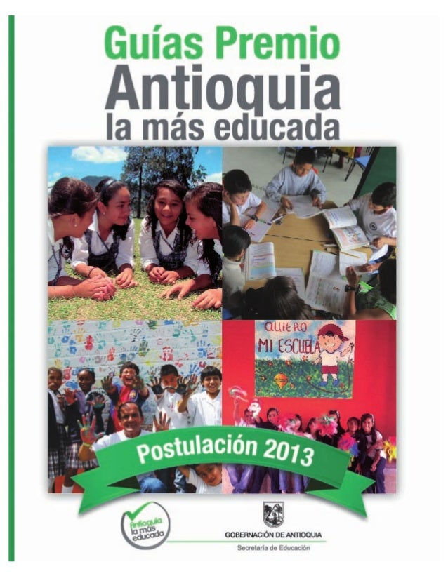 GOBERNACIÓN DE ANTIOQUIA - Secretaría de Educación Guías Premios Antioquia la Más Educada