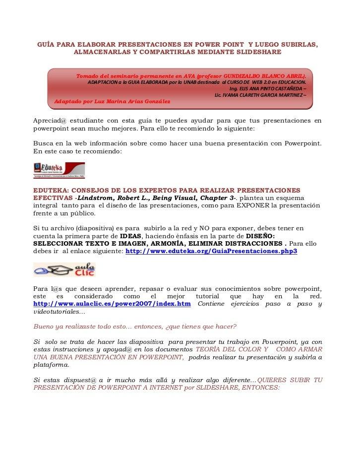 GUÍA PARA ELABORAR PRESENTACIONES EN POWER POINT Y LUEGO SUBIRLAS,          ALMACENARLAS Y COMPARTIRLAS MEDIANTE SLIDESHAR...