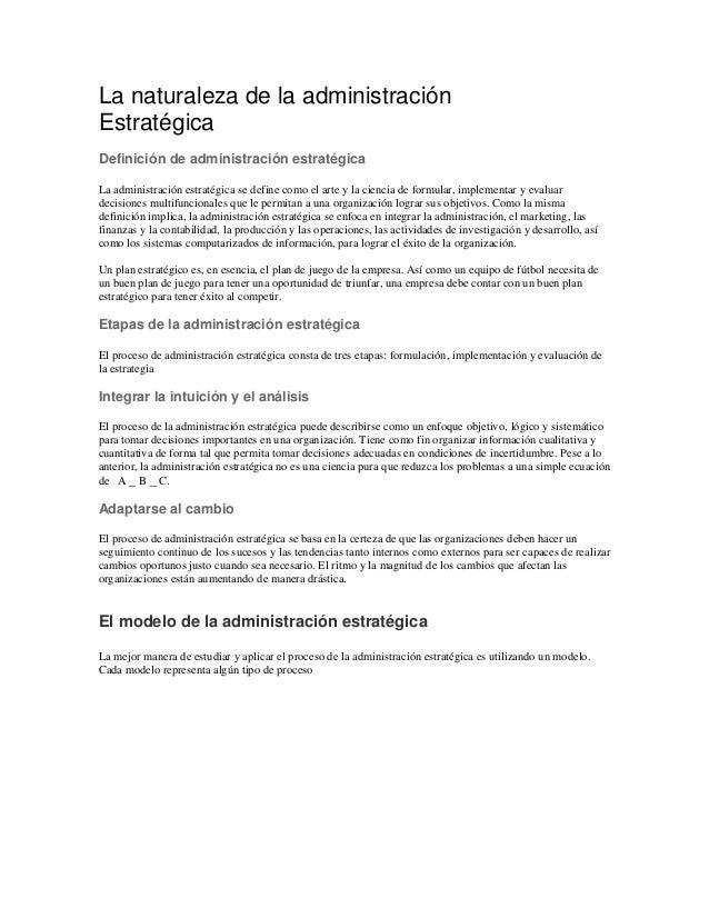 La naturaleza de la administración Estratégica Definición de administración estratégica La administración estratégica se d...