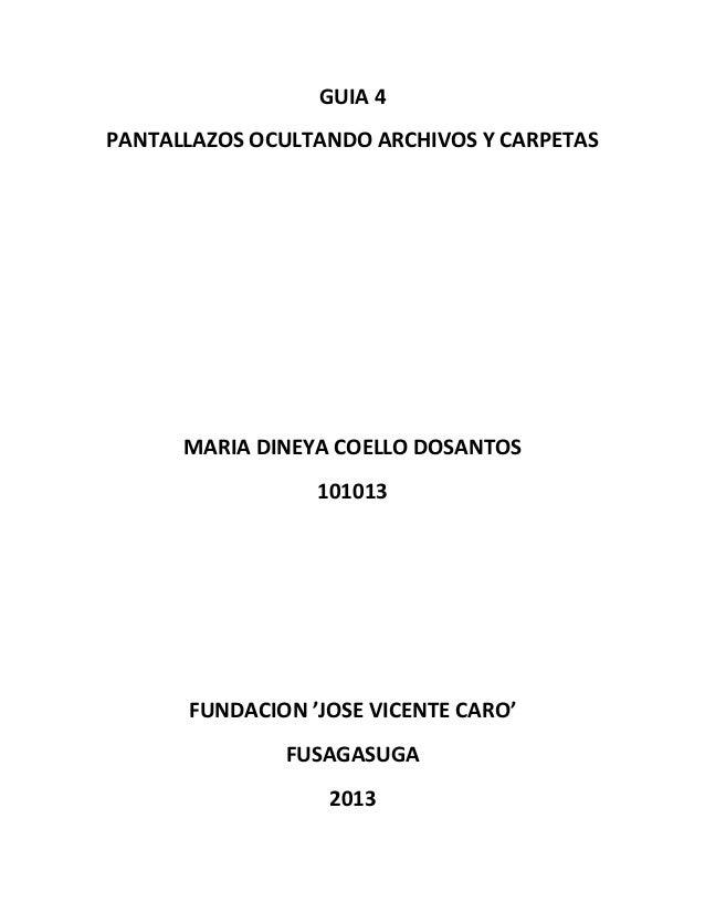 GUIA 4PANTALLAZOS OCULTANDO ARCHIVOS Y CARPETAS      MARIA DINEYA COELLO DOSANTOS                 101013      FUNDACION 'J...