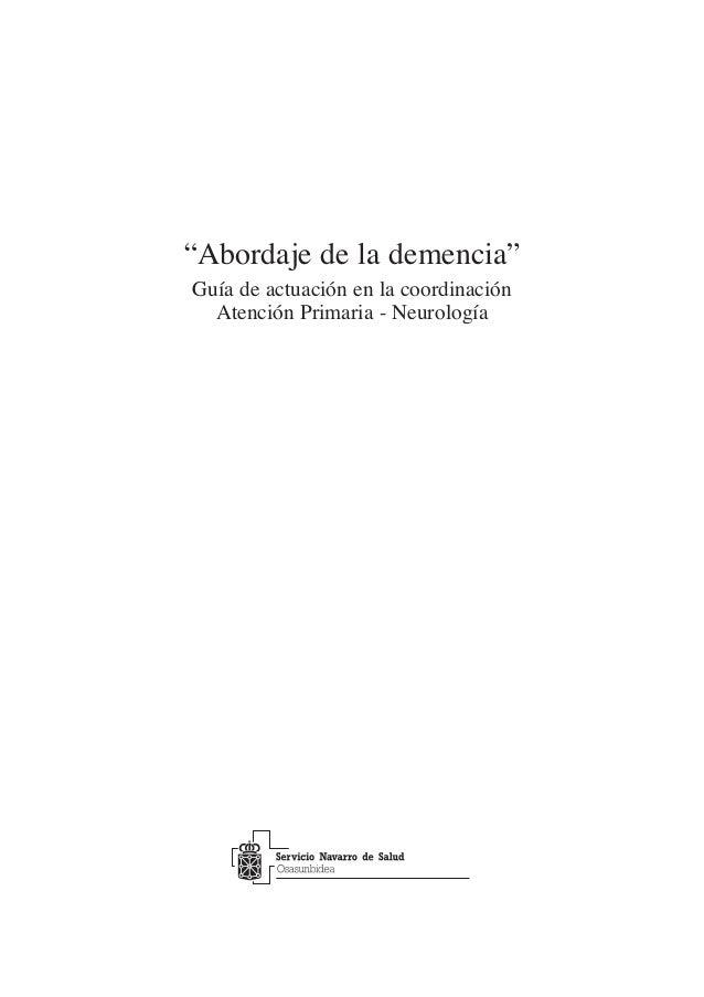 """""""Abordaje de la demencia"""" Guía de actuación en la coordinación Atención Primaria - Neurología"""