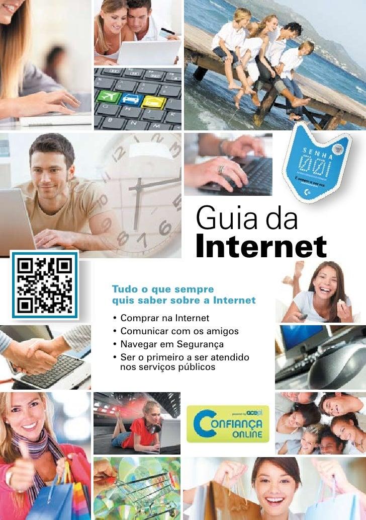 Guia da                  InternetTudo o que semprequis saber sobre a Internet• Comprar na Internet• Comunicar com os amigo...