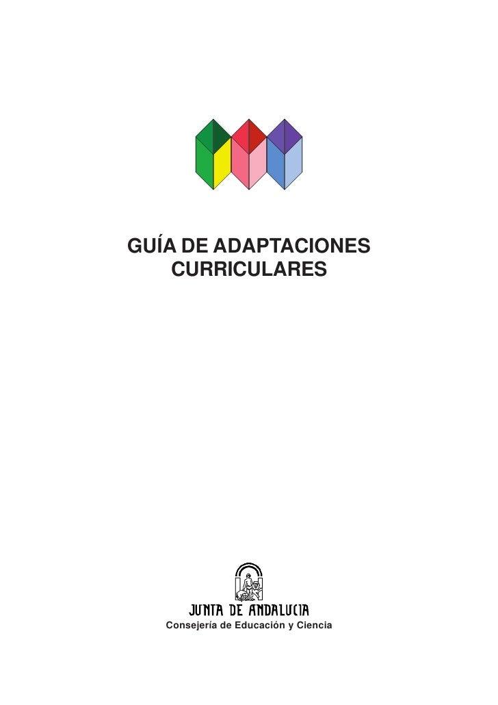 GUÍA DE ADAPTACIONES    CURRICULARES   Consejería de Educación y Ciencia