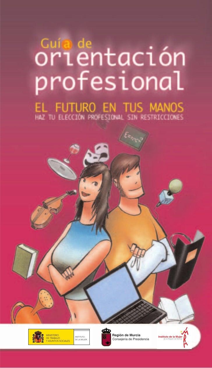 © Instituto de la Mujer de la Región de Murcia.Consejería de PresidenciaSe autoriza la reproducción total o parcialde esta...