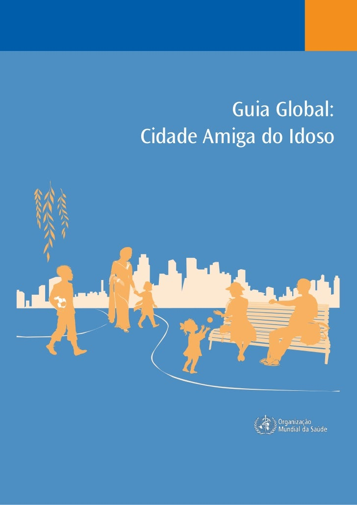 Guia Global:Cidade Amiga do Idoso