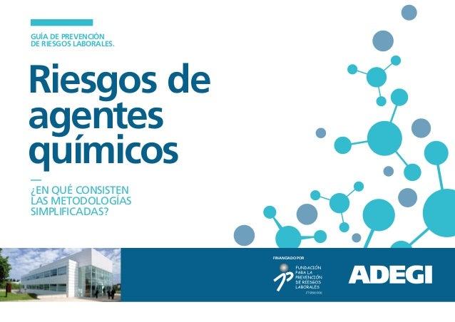 GUÍA DE PREVENCIÓNDE RIESGOS LABORALES.Riesgos deagentesquímicos—¿EN QUÉ CONSISTENLAS METODOLOGÍASSIMPLIFICADAS?          ...