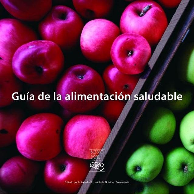 Guía de la alimentación saludable  Editado por la Sociedad Española de Nutrición Comunitaria