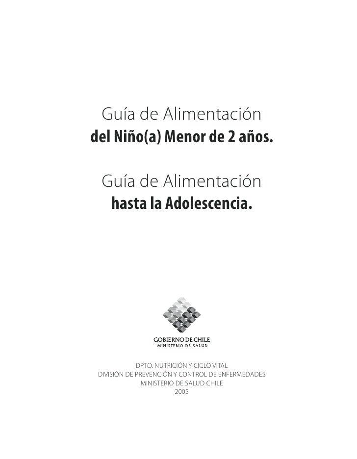 Guía de Alimentación del Niño(a) Menor de 2 años.    Guía de Alimentación    hasta la Adolescencia.                  DPTO....