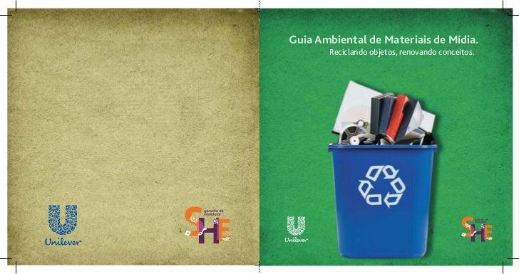 Guia Ambiental de Materiais de Mídia.       Reciclando objetos, renovando conceitos.