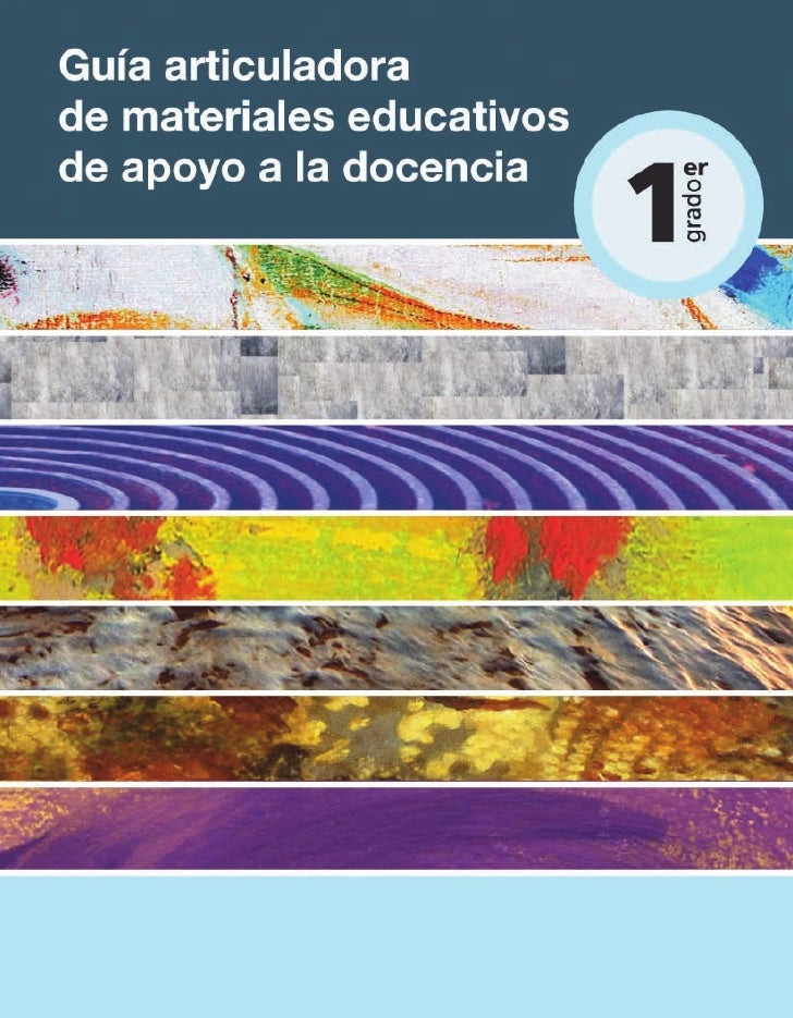 Guía articuladora de materiales educativos   de apoyo a la docencia          Primer grado/Primaria