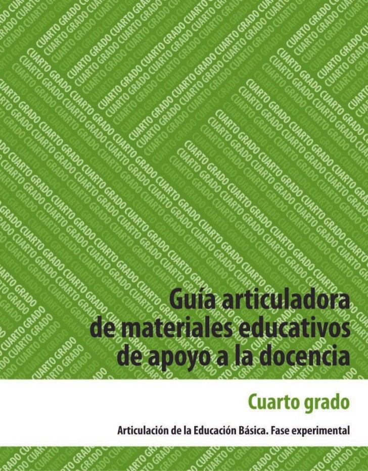 Guía articuladora de materiales educativos   de apoyo a la docencia        Cuarto grado/Primaria