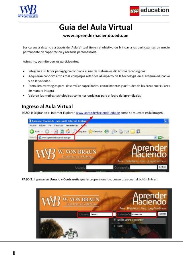 Guía del Aula Virtual www.aprenderhaciendo.edu.pe Los cursos a distancia a través del Aula Virtual tienen el objetivo de b...