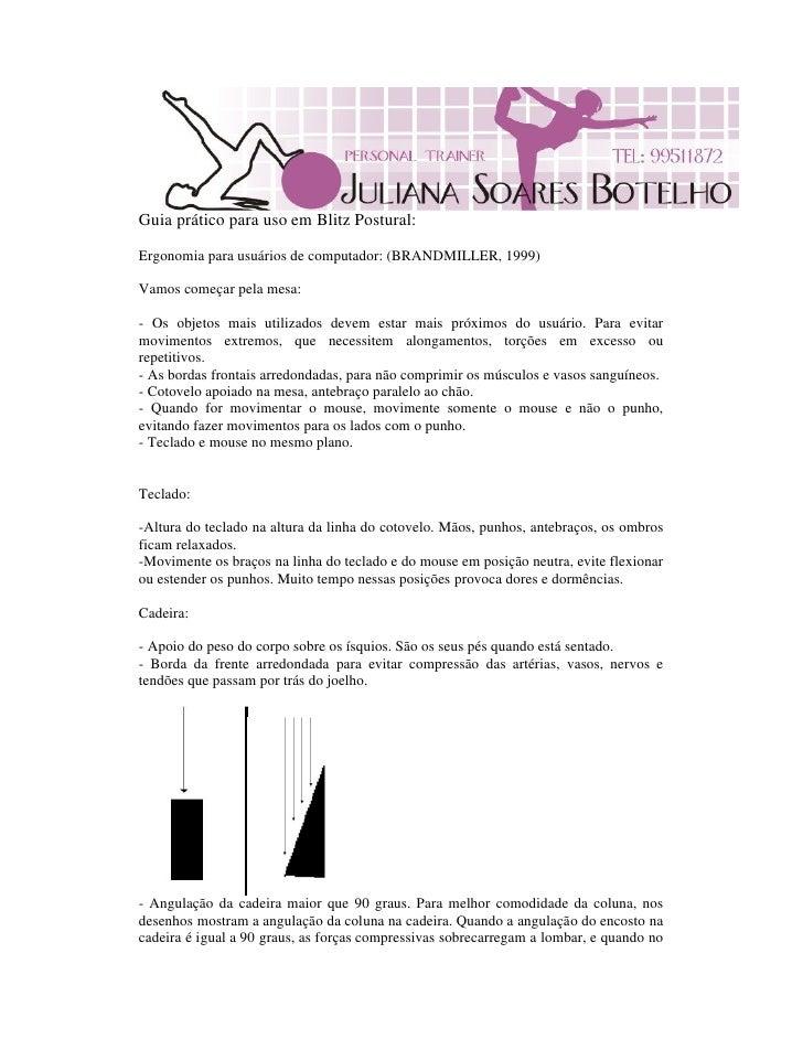 Guia prático para uso em Blitz Postural:  Ergonomia para usuários de computador: (BRANDMILLER, 1999)  Vamos começar pela m...