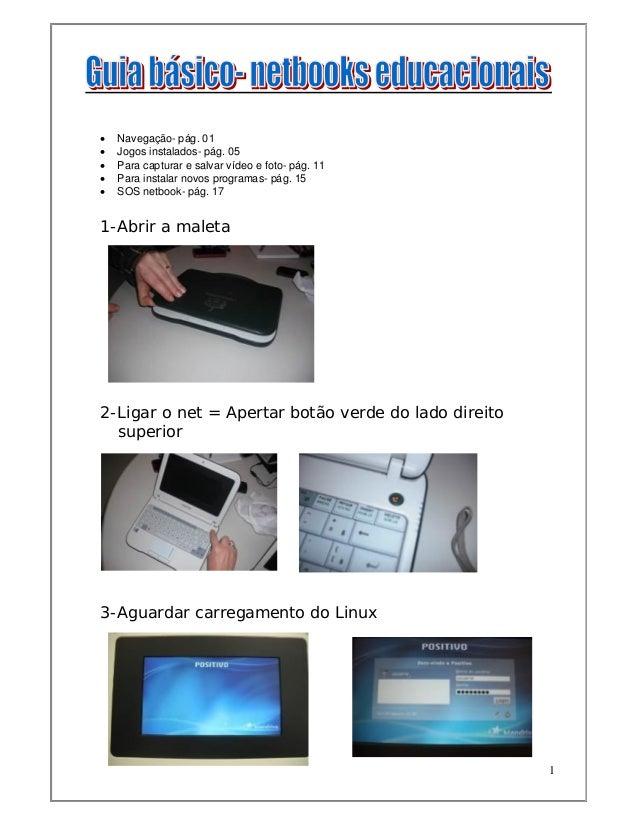    Navegação- pág. 01   Jogos instalados- pág. 05   Para capturar e salvar vídeo e foto- pág. 11   Para instalar novos...