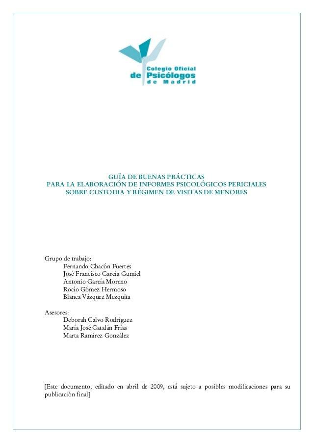 GUÍA DE BUENAS PRÁCTICASPARA LA ELABORACIÓN DE INFORMES PSICOLÓGICOS PERICIALESSOBRE CUSTODIA Y RÉGIMEN DE VISITAS DE MENO...